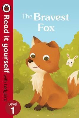 Bravest Fox - Read It Yourself Book - Ladybird